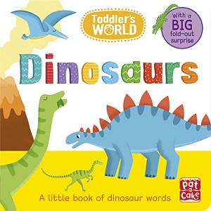 Dinosaurs: A little board book of dinosaurs with a fold-out surprise (Toddler's World)