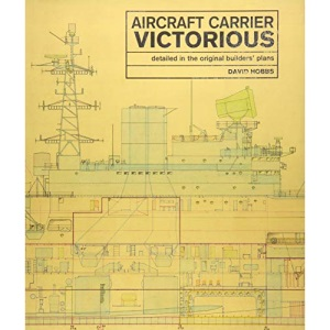 Aircraft Carrier Victorious: Detailed in the Original Builders' Plans (As Detailed in the Original Bu)
