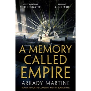 A Memory Called Empire: Winner of the 2020 Hugo Award for Best Novel (Teixcalaan)