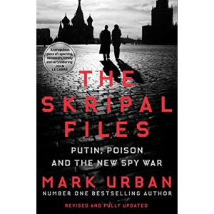The Skripal Files: Putin, Poison and the New Spy War