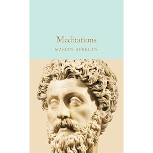 Meditations: Marcus Aurelius (Macmillan Collector's Library)