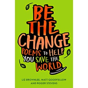 Be The Change: Poems to help you save the world