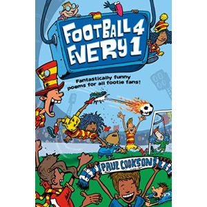 Football 4 Every 1: Fantastically Funny Poems for All Footie Fans