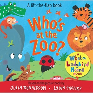 Who's at the Zoo? A What the Ladybird Heard Book (What the Ladybird Heard Lift-the-Flaps)
