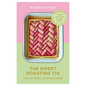 The Sweet Roasting Tin: One Tin Cakes, Cookies & Bakes – quick and easy recipes