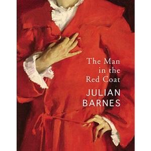 The Man in the Red Coat: Julian Barnes
