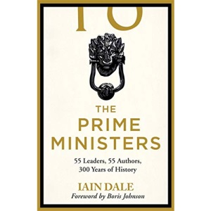 The Prime Ministers: Winner of the PARLIAMENTARY BOOK AWARDS 2020