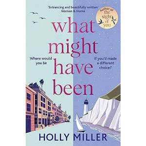 What Might Have Been: the stunning new novel from the bestselling author of The Sight of You
