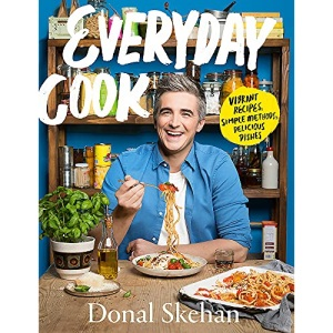 Everyday Cook: Vibrant Recipes, Simple Methods, Delicious Dishes