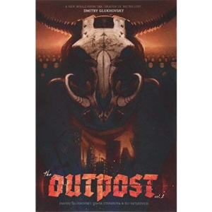 The Outpost: America: A Metro 2033 Universe graphic novel: Volume 1