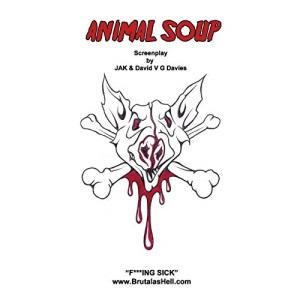 Animal Soup: Screenplay: Volume 1 (FTS Screenplays)