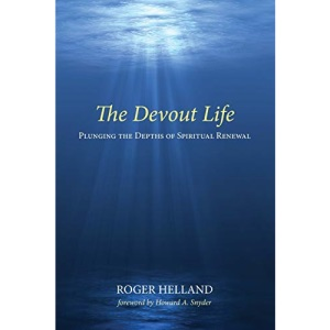 The Devout Life: Plunging the Depths of Spiritual Renewal