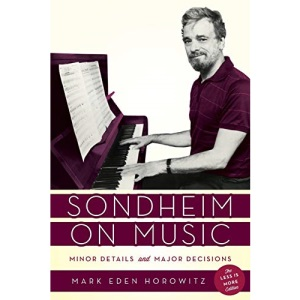 Sondheim on Music: Minor Details and Major Decisions, The Less Is More Edition
