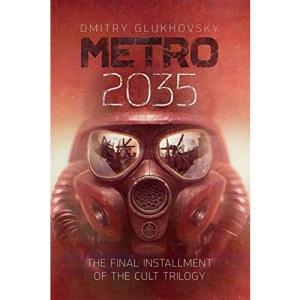 METRO 2035. English language edition.: Volume 3 (METRO by Dmitry Glukhovsky)
