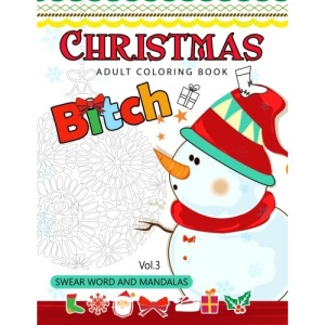 Christmas adults Coloring Book Vol.3: Swear word and Mandala 18+: Volume 3 (Swear Word Coloring book)