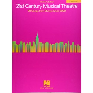21st Century Musical Theatre: Women's Edition (3rd Edition)