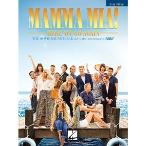 Mamma Mia! Here We Go Again (Easy Piano): The Movie Soundtrack Featuring the Songs of Abba