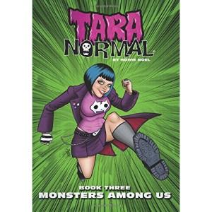 Tara Normal: Book 3: Monsters Among Us: Volume 1