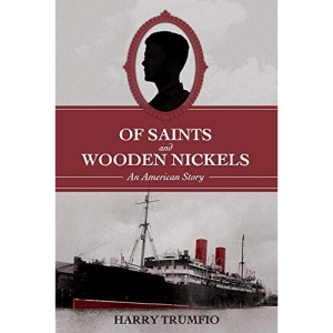 Of Saints and Wooden Nickels: An American Story