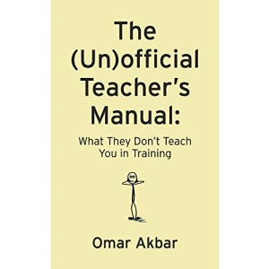 The (Un)official Teacher's Manual: What They Don't Teach You in Training