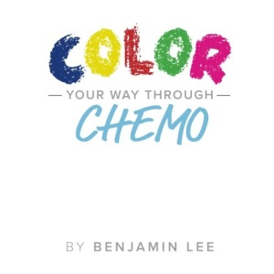 Color Your Way Through Chemo: Keeping A Positive Mindset Through Chemo