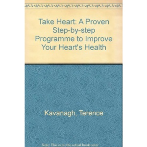 Take Heart: A Proven Step-by-step Programme to Improve Your Heart's Health