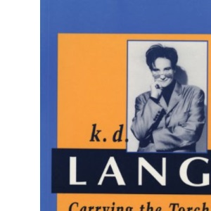 k.d.lang: Carrying the Torch (Canadian Biography Series)