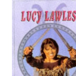 Lucy Lawless: Warrior Star of Xena