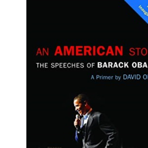 American Story, An: The Speeches of Barack Obama: a Primer