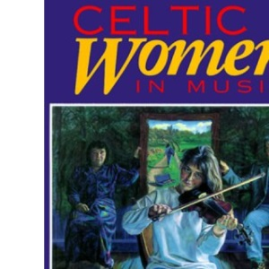 Celtic Women in Music: A Celebration of Beauty and Sovereignty