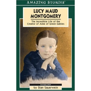 Lucy Maud Montgomery: The Secret Life of a Great Canadian Writer (Amazing Stories (Altitude Publishing))
