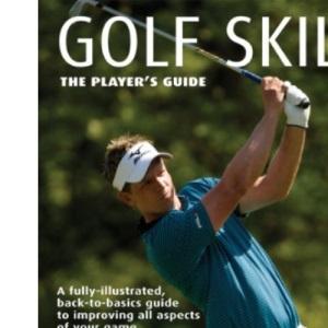 Golf Skills: Player's Guide in Memory of Payne Stewart