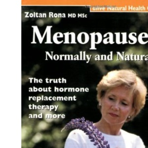 Menopause Normally and Naturally (Natural Health Guide) (Alive Natural Health Guides)