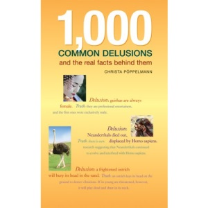 1, 000 Common Delusions: And the Real Facts Behind Them