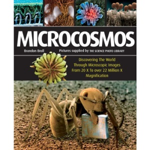 Microcosmos: Discovering the World Through Microscopic Images from 20X to Over 22 Million X Magnification