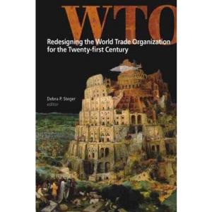 Redesigning the World Trade Organization for the Twenty-First Century (Studies in International Governance)