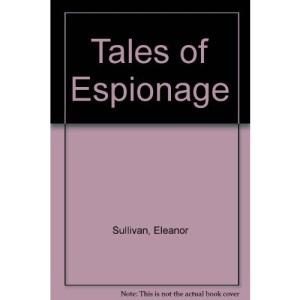 Tales of Espionage