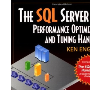 The SQL Server 6.5 Performance Optimization and Tuning Handbook
