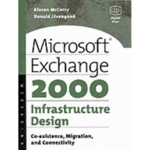 Microsoft Exchange 2000 Infrastructure Design: Co-existence, Migration and Connectivity (HP Technologies)