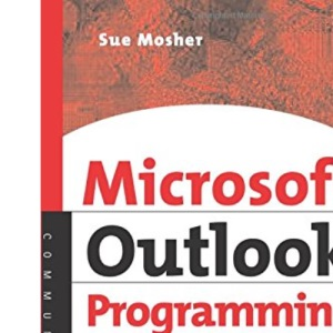 Microsoft Outlook Programming: Jumpstart for Administrators, Developers, and Power Users