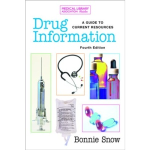 Drug Information: A Guide to Current Resources (Medical Library Association Guides)