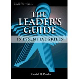 The Leader's Guide: Fifteen Essential Skills (PSI Successful Business Library)