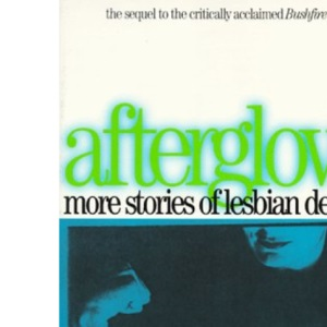 Afterglow: More Stories of Lesbian Desire