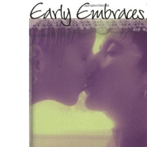 Early Embraces: More True Life Stories of Women Describing Their First Lesbian Experience Bk. 2