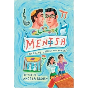 Mentsh: On Being Jewish and Queer