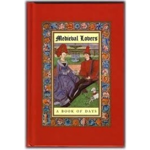 Medieval Lovers: A Book of Days