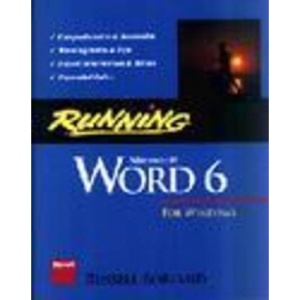 Running Microsoft WORD for Windows 6.0: The Microsoft Guide to Mastering the Power and Features of WORD for Windows