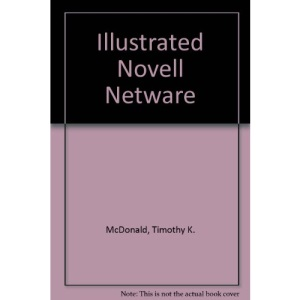 Illustrated Novell Netware