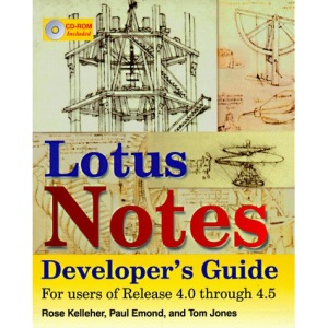 Lotus Notes Developer's Guide: For Users of Release 4.0 Through 4.5