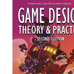 Game Design, Theory and Practice (Wordware Game Developer's Library)